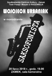 Saksofonista - monodram Wojciecha Urbaniaka @ Szydłowieckie Centrum Kultury – Zamek