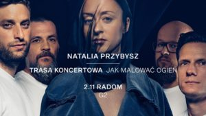 Natalia Przybysz zagra w Radomiu @ Strefa G2